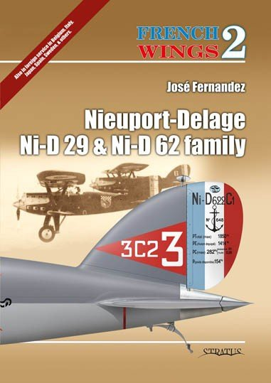 French Wings No. 2. Nieuport-Delage Ni-D 29 & Ni-D 62 Family