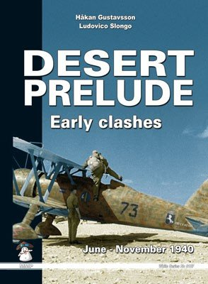 Desert Prelude. Early clashes