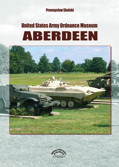 United States Army Ordnance Museum Aberdeen